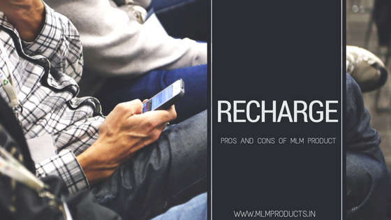 Recharge Pros And Cons of MLM Product