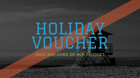holiday vouchers pros and cons of MLM Product